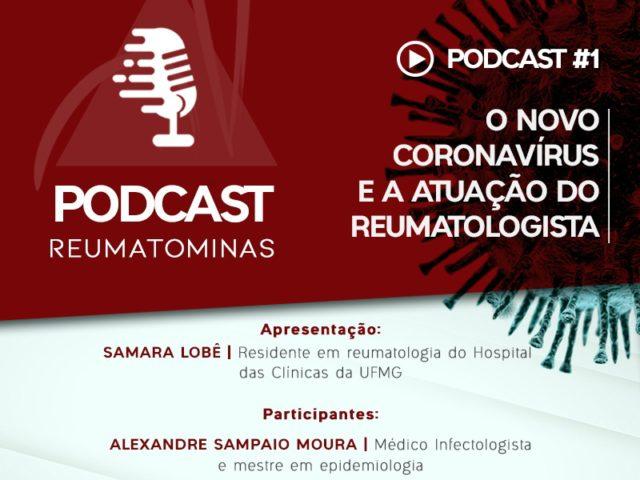 Podcast #1 – O novo coronavírus e a atuação do reumatologista