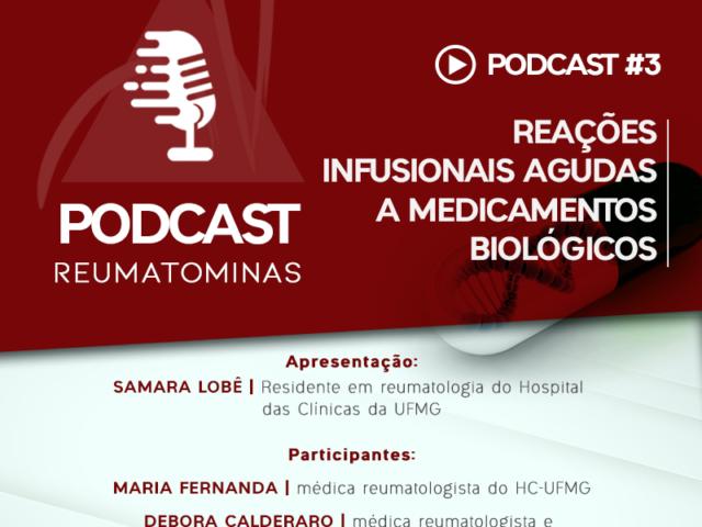 Podcast #3 – Reações infusionais agudas a medicamentos biológicos