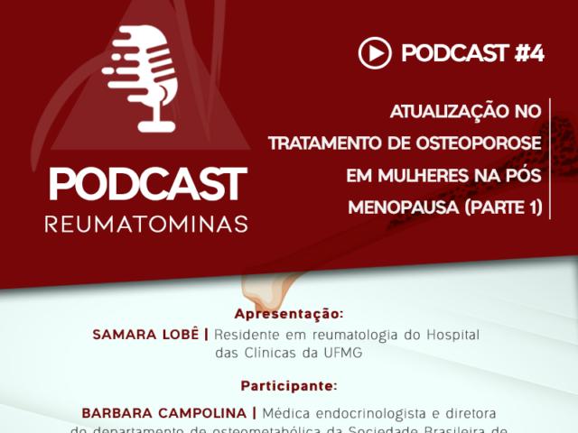 Podcast #4 – Atualização no tratamento de osteoporose em mulheres na pós menopausa (parte 1)