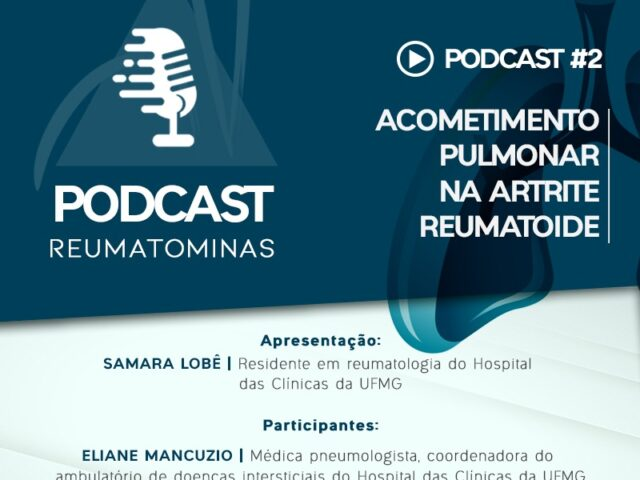 Podcast #2 – Acometimento pulmonar na artrite reumatoide