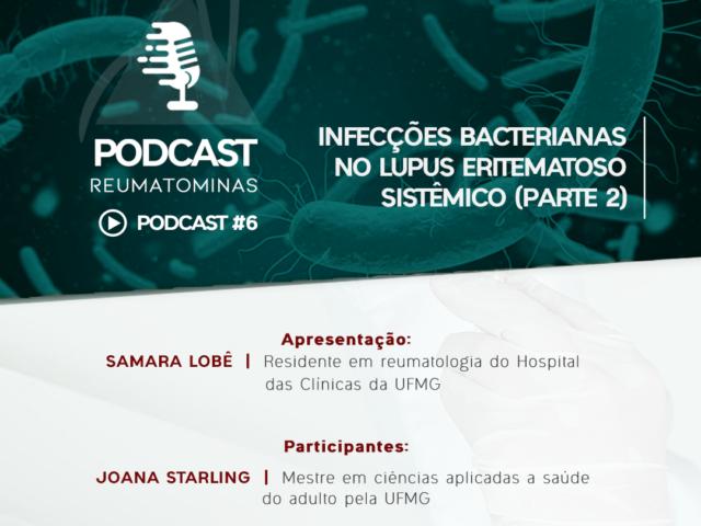 Podcast #6 – Infecções bacterianas no Lupus Eritematoso Sistêmico (parte 2)