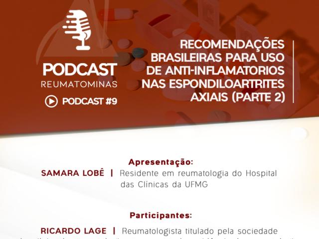 Podcast #10 – Recomendações brasileiras para uso de anti-inflamatorios nas Espondiloartrites axiais (parte 2)