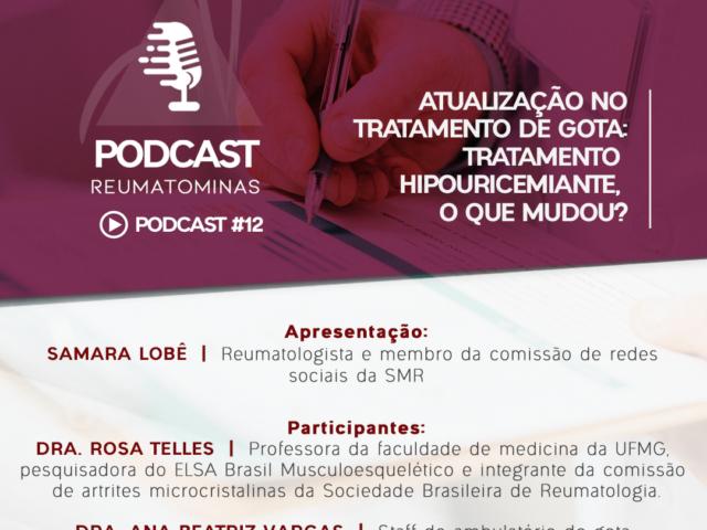 Podcast#12 – Atualização no tratamento de Gota: tratamento hipouricemiante, o que mudou?