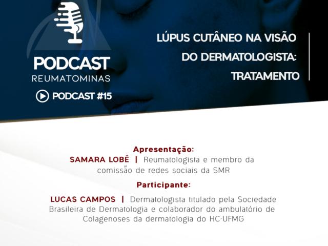 Podcast #15 – Lúpus cutâneo na visão do dermatologista: tratamento