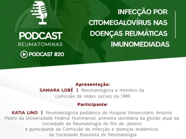 Podcast #20 – Infecção por Citomegalovírus nas doenças reumáticas imunomediadas