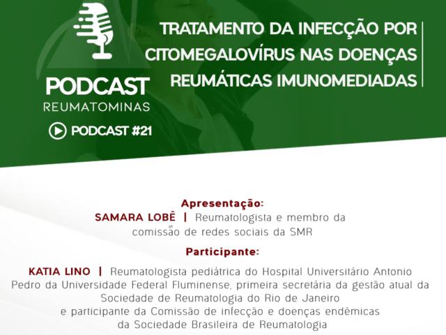 Podcast #21 – Tratamento da infecção por Citomegalovírus nas doenças reumáticas imunomediadas