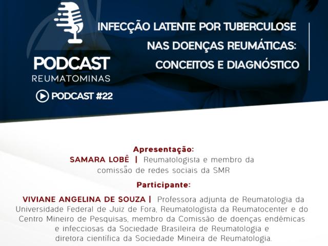 Podcast #22 – Infecção Latente por Tuberculose nas doenças reumáticas: conceitos e diagnóstico