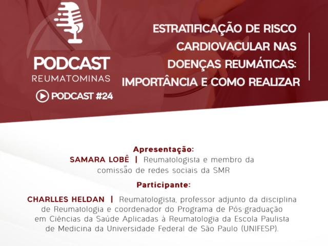 Podcast #24 – Estratificação de risco cardiovacular nas doenças reumáticas: importância e como realizar