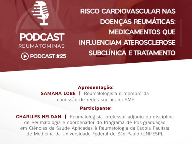 #Podcast 25 – Risco cardiovascular nas doenças reumáticas: medicamentos que influenciam, aterosclerose subclínica e tratamento