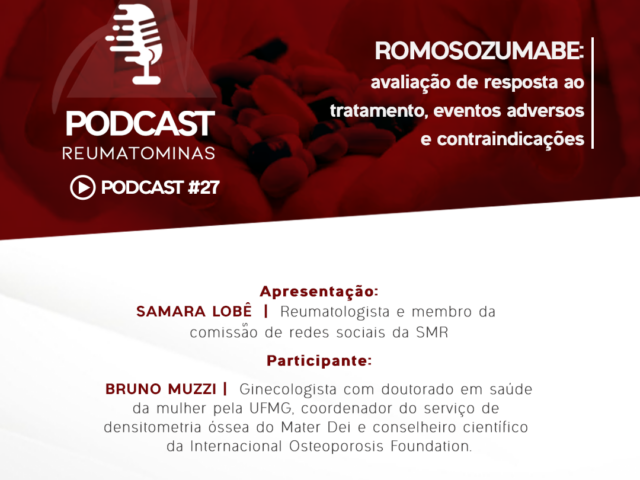 Podcast #27 – Romosozumabe: avaliação de resposta ao tratamento, eventos adversos e contraindicações