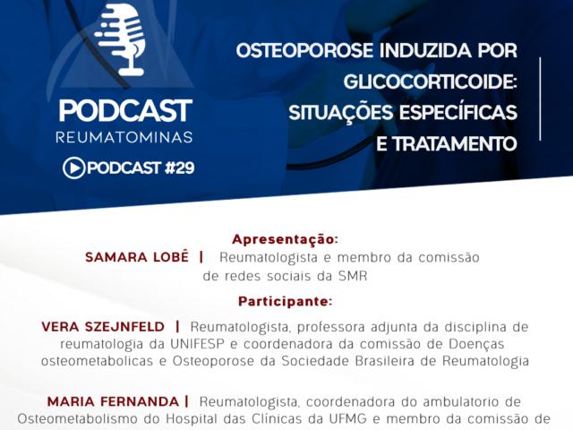 Podcast #29 – Osteoporose induzida por glicocorticoide: situações específicas e tratamento