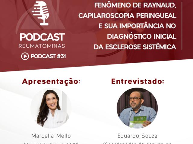 Podcast #31 – Fenômeno de Raynaud, capilaroscopia peringueal e sua importância no diagnóstico inicial da Esclerose Sistêmica